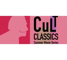 Cult Classics Summer Movie Series
